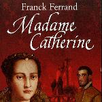 Madame Catherine, F. Ferrand