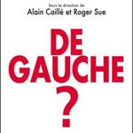 De Gauche, Alain Caillé et Roger Sue