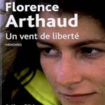 Un Vent de liberté, Florence Arthaud
