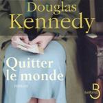 Quitter le monde, Douglas Kennedy