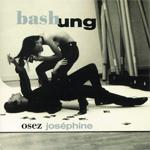 Bashung - Osez Joséphine