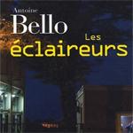 Les Eclaireurs, A Bello