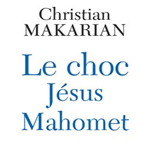 Le Choc Jesus-Mahomet, C Makarian