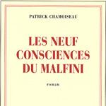 Les neuf consciences du malfini, Patrick Chamoiseau