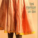 """""""Un Don"""", Toni Morrison"""