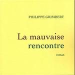 """La Mauvaise Rencontre"", Philippe Grimbert"