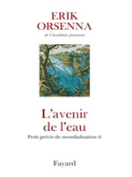 L'Avenir de l'eau, E. Orsenna
