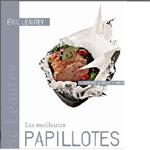 Les Meilleures Papillotes 40 recettes sucrées salées