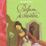 """"""" Parfum de Meurtre"""", Annie Pietri"""
