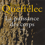La Puissance des corps, Y. Queffelec