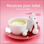 Recettes pour Bébé, Martine Walker