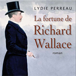 """La Fortune de Richard Wallace"", L. Perreau"